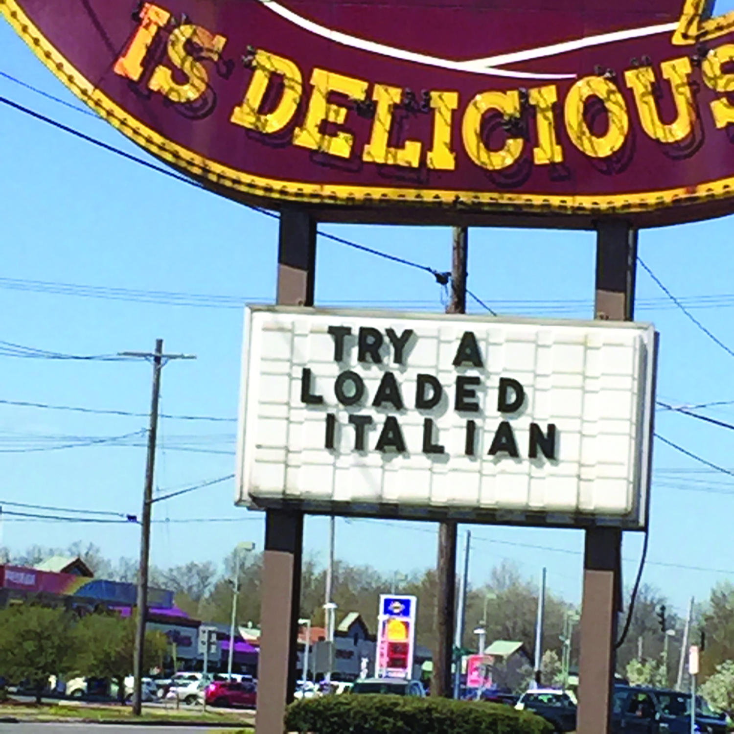 "What's in a name? Arby's on Niagara Falls Boulevard in Niagara Falls advertises Arby's newest sandwich creation, the ""Loaded Italian"". While it is no doubt a delicious and nourishing sandwich, if the nationality for the sandwich was a little different, the result might be a sh-t storm of boycott and protest not a line up of customers for this mouthwatering delight."