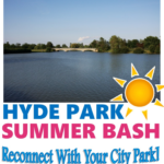 THE ACTION: Hyde Park Summer Bash Rescheduled For Saturday, July 28