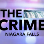 THE CRIME NF: May 8th, 2019, Edition of The Niagara Reporter Newspaper